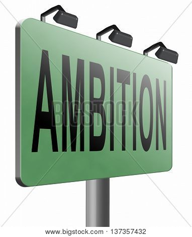 ambition set and achieve goals change future and be successful road sign billboard 3D illustration, isolated,on white