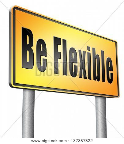 Be flexible adaptable and easy going, adapt to different situations. 3D illustration, isolated,on white