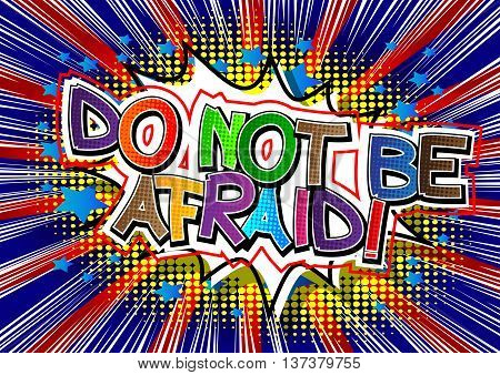 Do Not Be Afraid - Comic book style word.