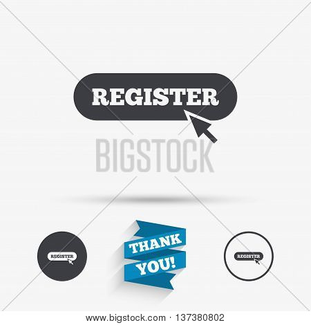 Register with cursor pointer sign icon. Membership symbol. Website navigation. Flat icons. Buttons with icons. Thank you ribbon. Vector