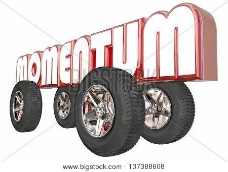 Momentum On Roll Good Progress Wheels Word 3d Illustration