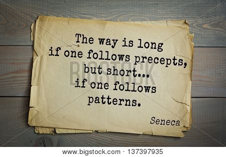 Quote of the Roman philosopher Seneca (4 BC-65 AD). The way is long if one follows precepts, but short... if one follows patterns.
