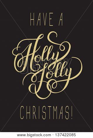 original have a holly jolly christmas hand written phrase, calligraphy vector illustration