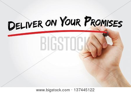 Hand Writing Deliver On Your Promises