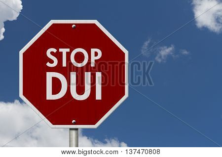DUI Stop Road Sign Red and White Stop Sign with words Stop DUI with sky background, 3D Illustration
