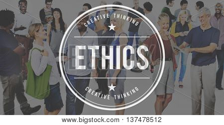 Ethnics Behavior Ideals Integrity Moral Concept