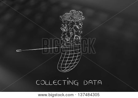 Net Catching Files Falling From An Electronic Cloud, Collect Data