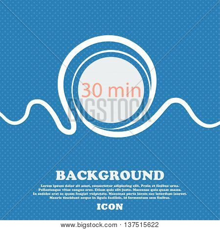 Thirty Minutes Sign Icon. Blue And White Abstract Background Flecked With Space For Text And Your De