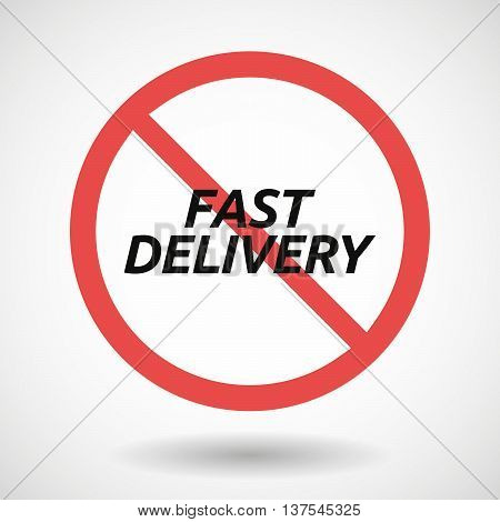 Isolated Forbidden Signal With  The Text Fast Delivery