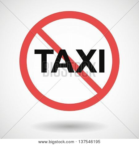 Isolated Forbidden Signal With    The Text Taxi