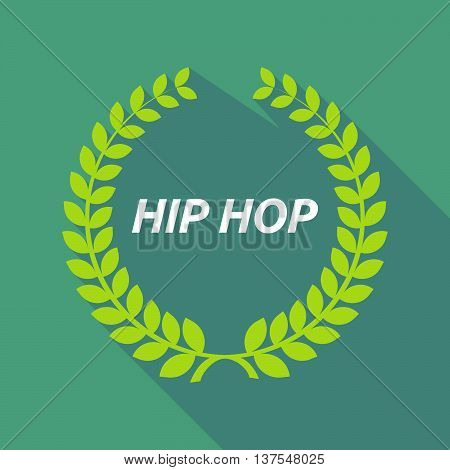 Long Shadow Laurel Wreath With    The Text Hip Hop