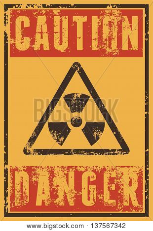 Radioactive Sign. Typographic vintage grunge style poster. Retro vector illustration.