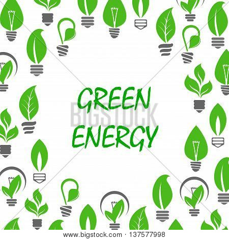 Ecological and saving energy concept design with text Green Energy surrounded by green symbols of light bulbs with green leaves and young sprouts of trees and plants instead glass envelopes.