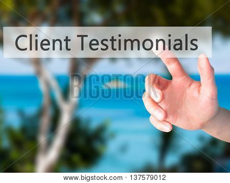 Client Testimonials - Hand Pressing A Button On Blurred Background Concept On Visual Screen.