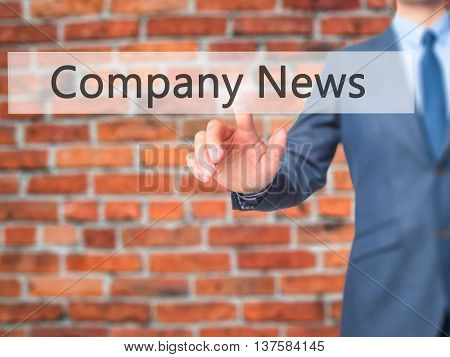 Company News -  Businessman Click On Virtual Touchscreen.