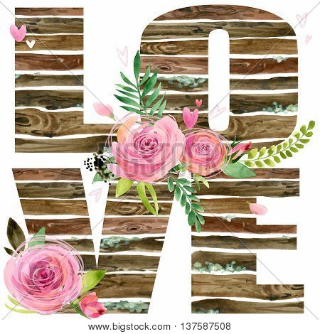 Love. Love card. Roses flower background. Wood letters Love. Banners with rose flower. Wood panel. Vintage Wood board. Valentines day watercolor poster background.
