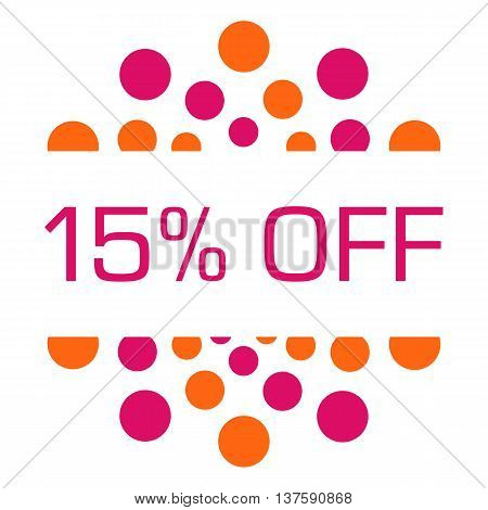 Fifteen percent off concept image with text over pink orange background.