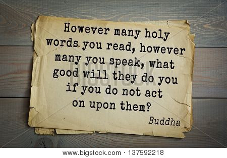 Buddha quote on old paper background. However many holy words you read, however many you speak, what good will they do you if you do not act on upon them?