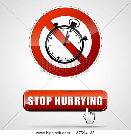 Illustration of stop hurrying sign and button concept