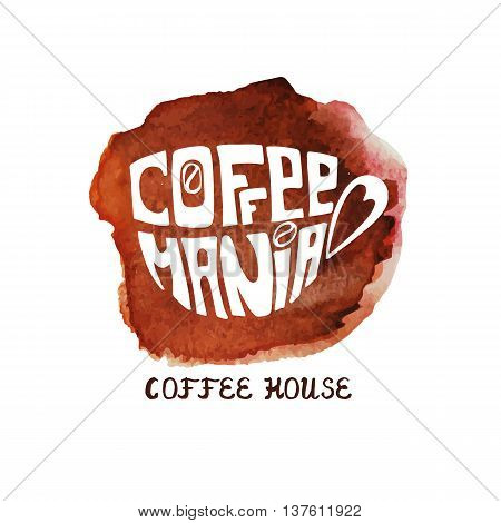 Vector Cup of coffee with watercolor splash.Lettering cofemania.Hand painting logo, icon.Banner  in a door and a passerby.Illustration