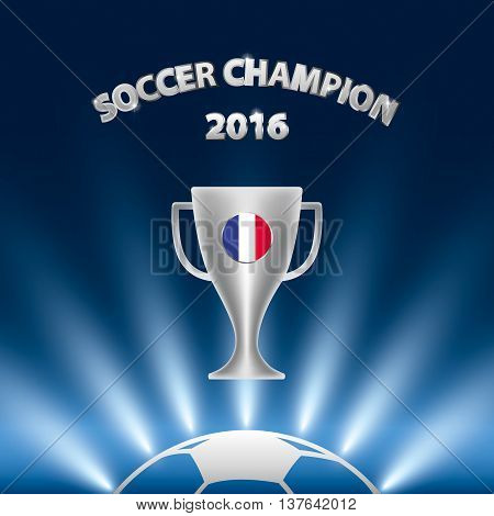 Soccer Champion 2016 With Trophy And France Flag. Vector Illustration.