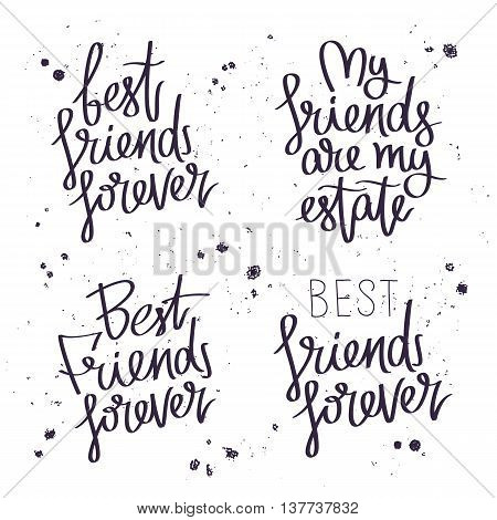Best friends forever. The trend calligraphy. Vector illustration on white background. Set quotes about friendship.