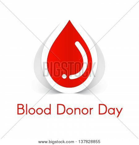 Vector abstract illustration of drop of blood. Realistic sticker. Design template for Blood Donor Day.