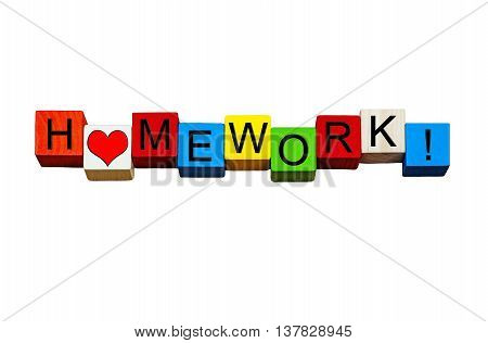 Homework - loving that boring, extra school work - fun sign for teaching, education and lessons - design in bold letters, isolated on white background.