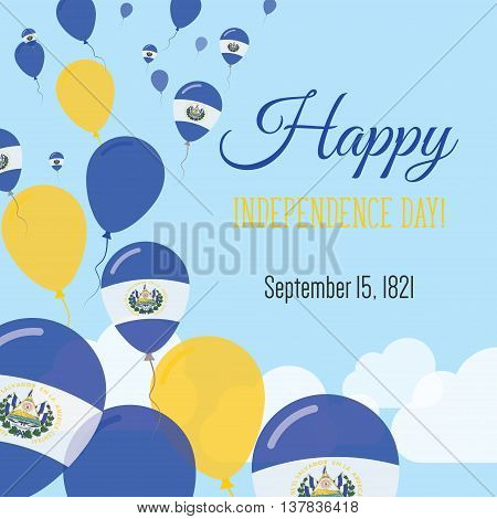 Independence Day Flat Greeting Card. El Salvador Independence Day. Salvadoran Flag Balloons Patrioti