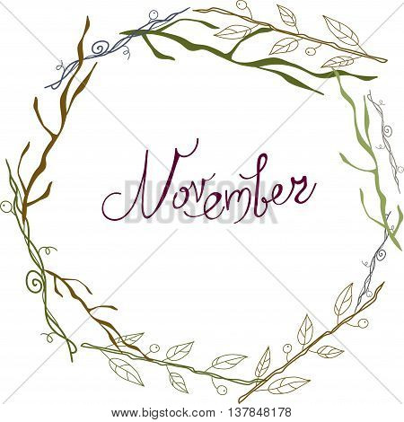 November lettering in a frame of branch, autumn elements and templates gray brown color on white background. hipster background. Autumn template.