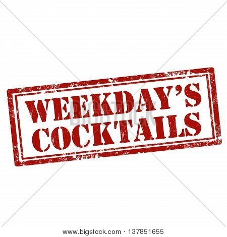 Grunge rubber stamp with text Weekday's Cocktails,vector illustration