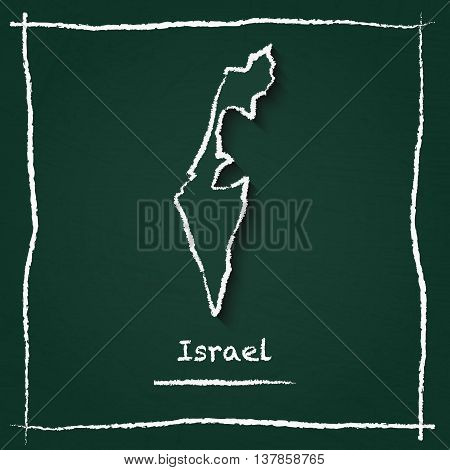 Israel Outline Vector Map Hand Drawn With Chalk On A Green Blackboard. Chalkboard Scribble In Childi