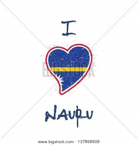 Nauruan Flag Patriotic T-shirt Design. Heart Shaped National Flag Nauru On White Background. Vector