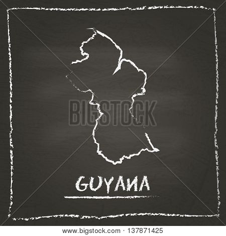 Guyana Outline Vector Map Hand Drawn With Chalk On A Blackboard. Chalkboard Scribble In Childish Sty