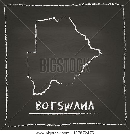 Botswana Outline Vector Map Hand Drawn With Chalk On A Blackboard. Chalkboard Scribble In Childish S