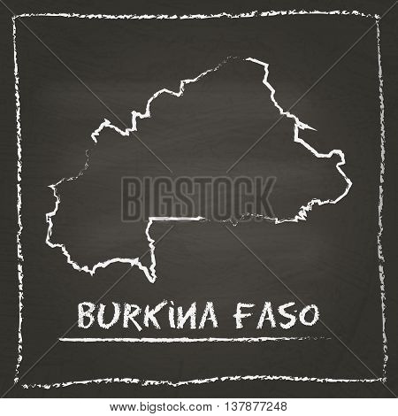 Burkina Faso Outline Vector Map Hand Drawn With Chalk On A Blackboard. Chalkboard Scribble In Childi