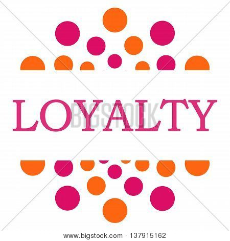 Loyalty text written within a  pink orange circle elements.