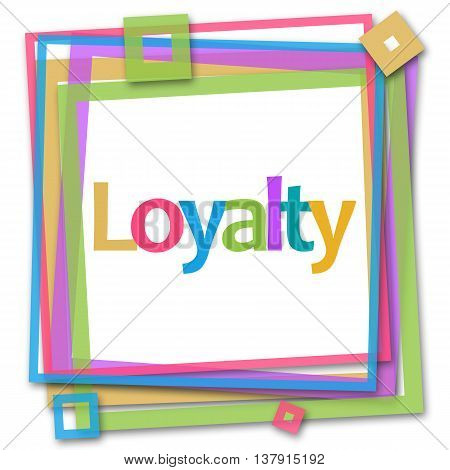 Loyalty text written inside a colorful frame elements.