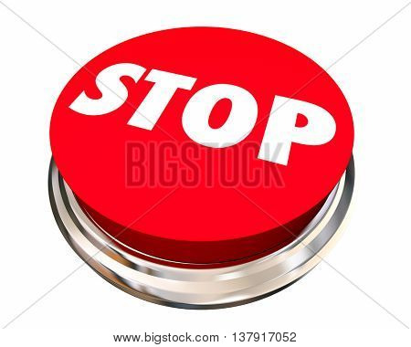Stop Red Round Button End Cease Word 3d Illustration
