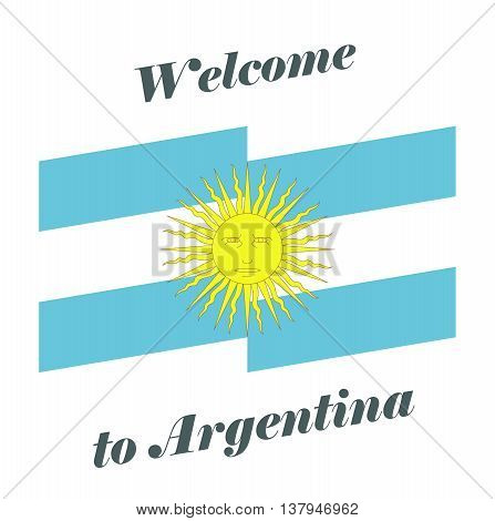 Vector illustration Welcome to Argentina. Abstract background with flag of Argentina.