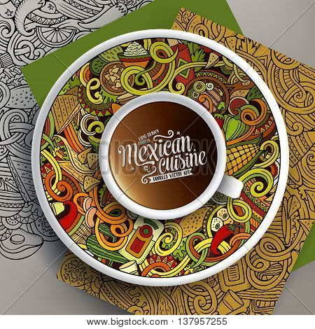 Vector illustration with a Cup of coffee and hand drawn mexican food doodles on a saucer, on paper and on the background