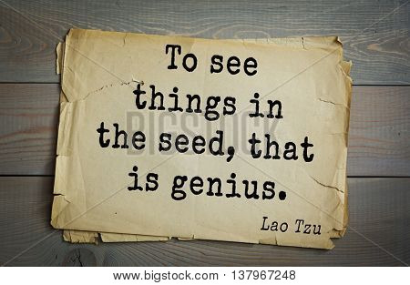 Ancient chinese philosopher Lao Tzu quote on old paper background. To see things in the seed, that is genius.