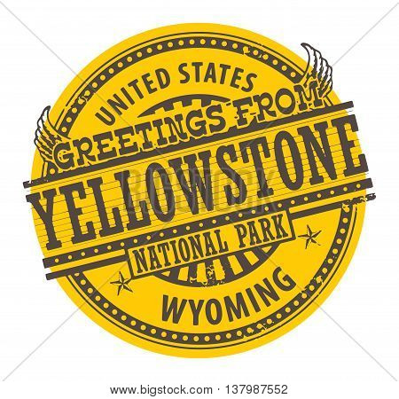 Grunge rubber stamp with text Greetings from Yellowstone, Wyoming, vector illustration
