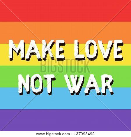 Make Love Not War-01