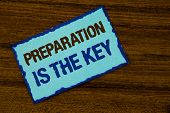 Text Sign Showing Preparation Is The Key. Conceptual Photo Learn Study Prepare Yourself For Achievin poster