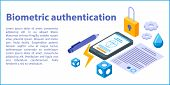 Biometric Authentication Concept Banner. Isometric Illustration Of Biometric Authentication Vector C poster