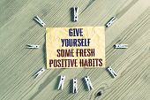Writing Note Showing Give Yourself Some Fresh Positive Habits. Business Photo Showcasing Get Healthy poster