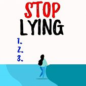 Conceptual Hand Writing Showing Stop Lying. Business Photo Text Put An End On Chronic Behavior Of Co poster