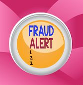 Handwriting Text Fraud Alert. Concept Meaning Security Alert Placed On Credit Card Account For Stole poster