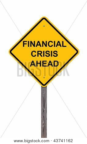 Caution - Financial Crisis Ahead